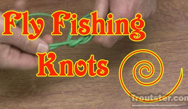 How to tie various knots used in fly fishing