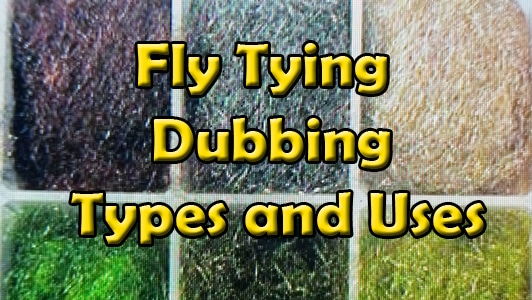 The types and uses of various fly tying dubbing