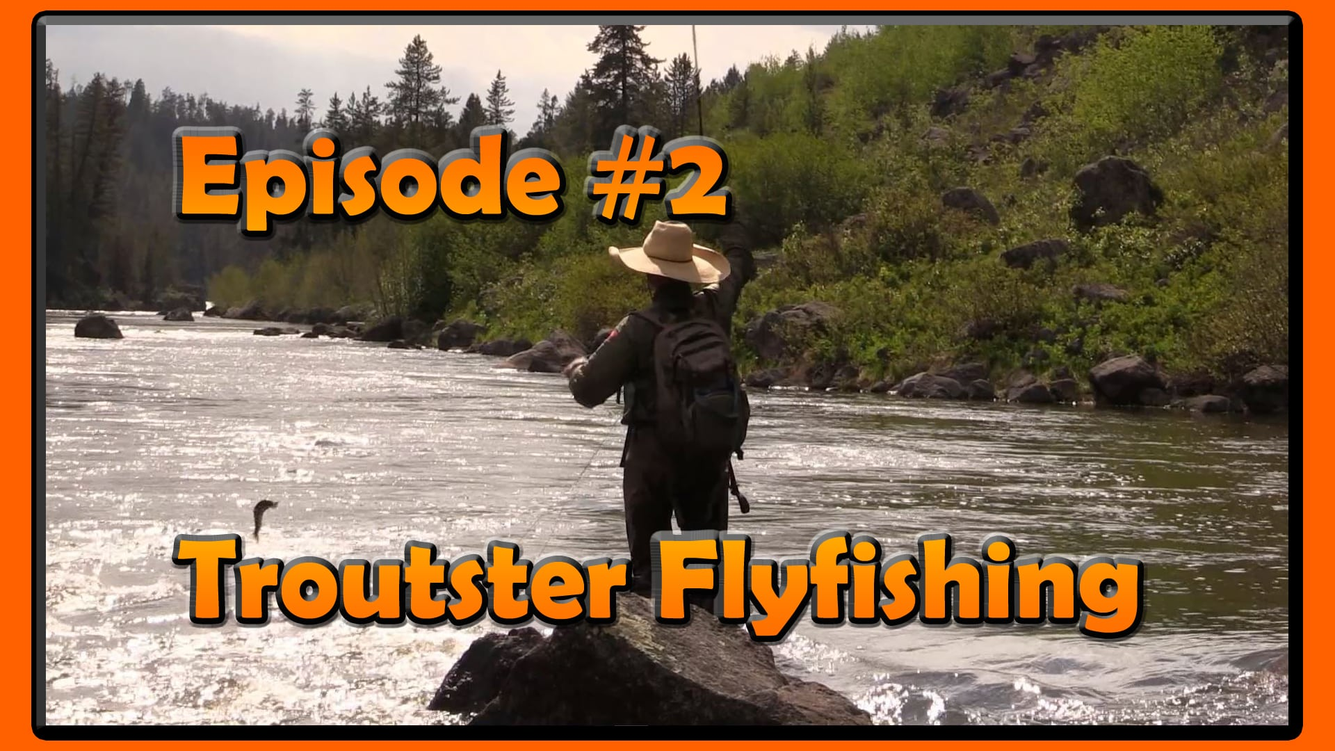 Troutster fly fishing for trout video - Episode 2