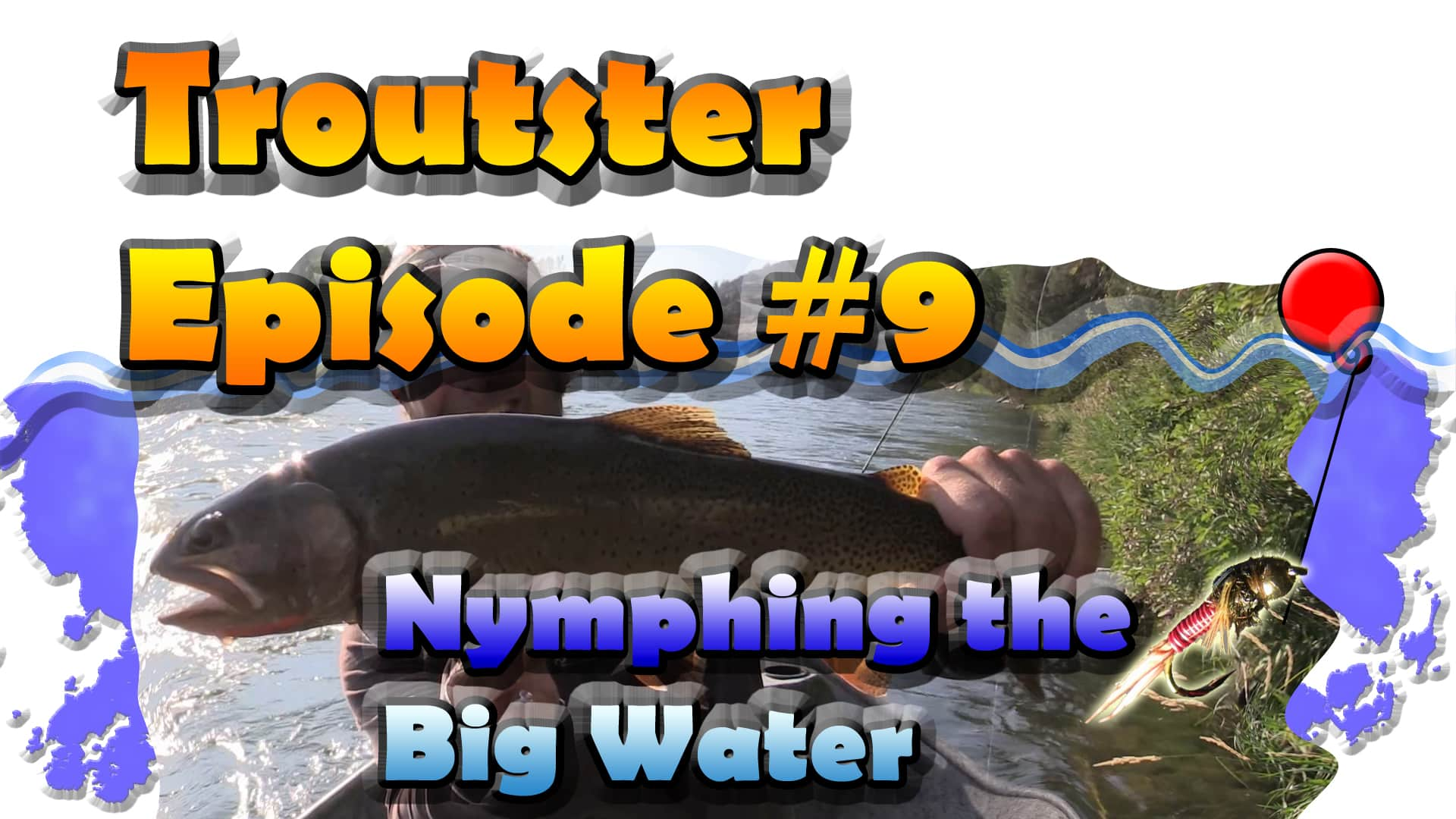 episode 9 logo catching big trout using nymphs